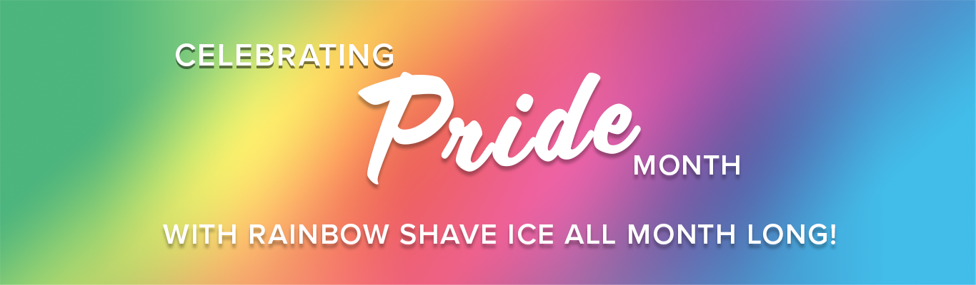 Celebrate Pride Month with Rainbow Shave Ice all month long!